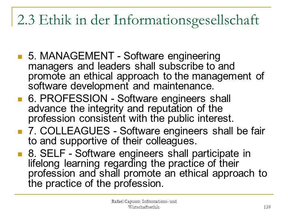 Rafael Capurro: Informations- und Wirtschaftsethik 139 2.3 Ethik in der Informationsgesellschaft 5. MANAGEMENT - Software engineering managers and lea