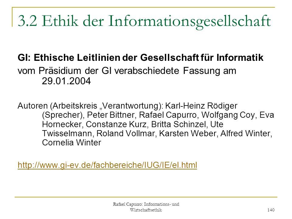 Rafael Capurro: Informations- und Wirtschaftsethik 140 3.2 Ethik der Informationsgesellschaft GI: Ethische Leitlinien der Gesellschaft für Informatik