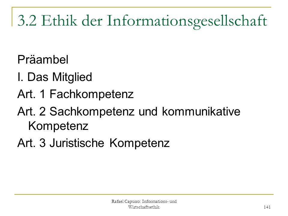 Rafael Capurro: Informations- und Wirtschaftsethik 141 3.2 Ethik der Informationsgesellschaft Präambel I. Das Mitglied Art. 1 Fachkompetenz Art. 2 Sac