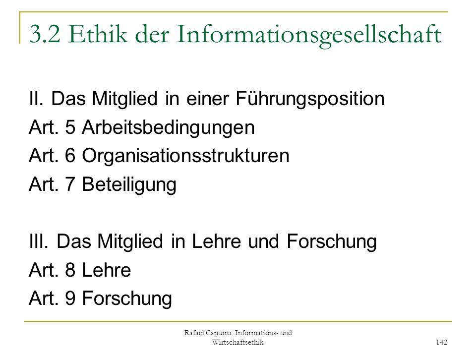 Rafael Capurro: Informations- und Wirtschaftsethik 142 3.2 Ethik der Informationsgesellschaft II. Das Mitglied in einer Führungsposition Art. 5 Arbeit