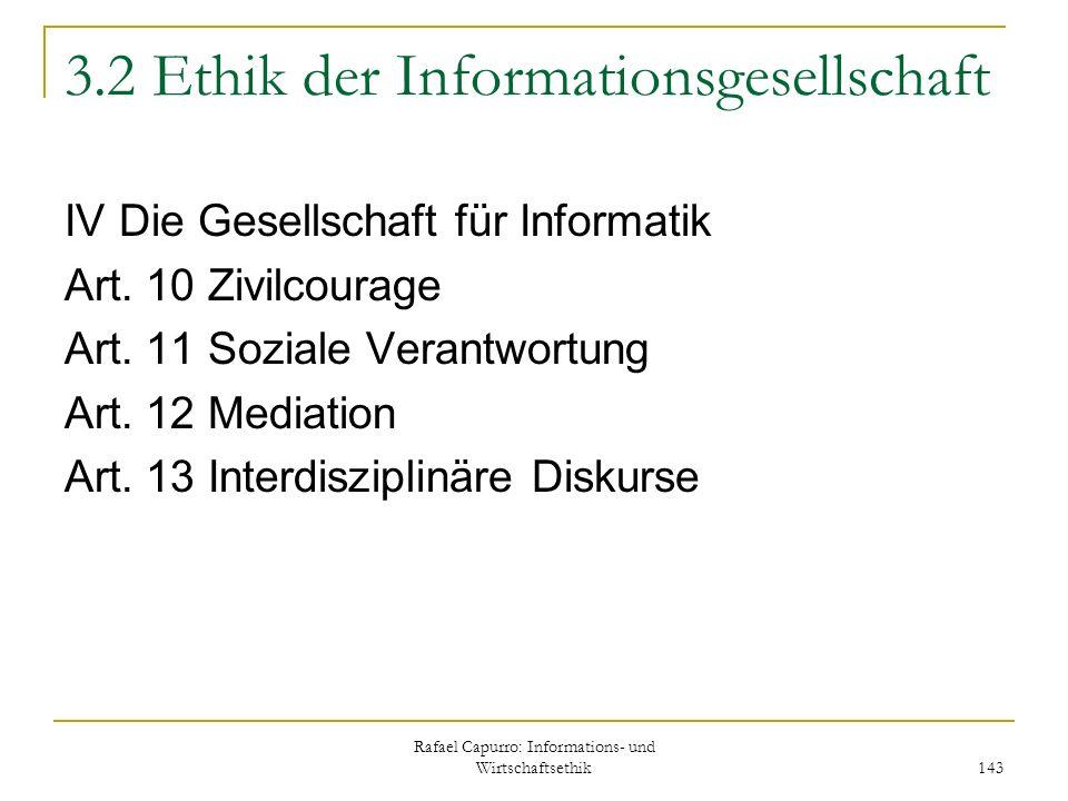 Rafael Capurro: Informations- und Wirtschaftsethik 143 3.2 Ethik der Informationsgesellschaft IV Die Gesellschaft für Informatik Art. 10 Zivilcourage