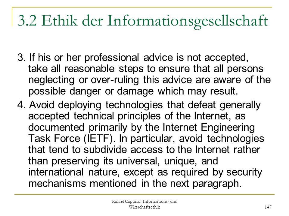 Rafael Capurro: Informations- und Wirtschaftsethik 147 3.2 Ethik der Informationsgesellschaft 3. If his or her professional advice is not accepted, ta