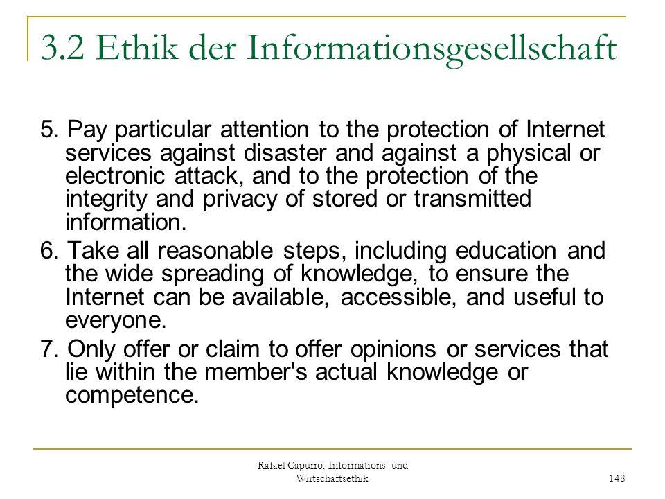 Rafael Capurro: Informations- und Wirtschaftsethik 148 3.2 Ethik der Informationsgesellschaft 5. Pay particular attention to the protection of Interne