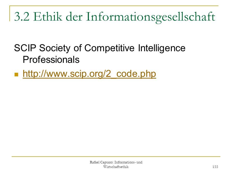 Rafael Capurro: Informations- und Wirtschaftsethik 155 3.2 Ethik der Informationsgesellschaft SCIP Society of Competitive Intelligence Professionals h