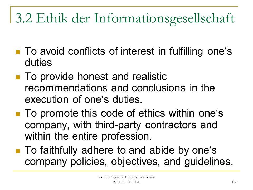 Rafael Capurro: Informations- und Wirtschaftsethik 157 3.2 Ethik der Informationsgesellschaft To avoid conflicts of interest in fulfilling ones duties