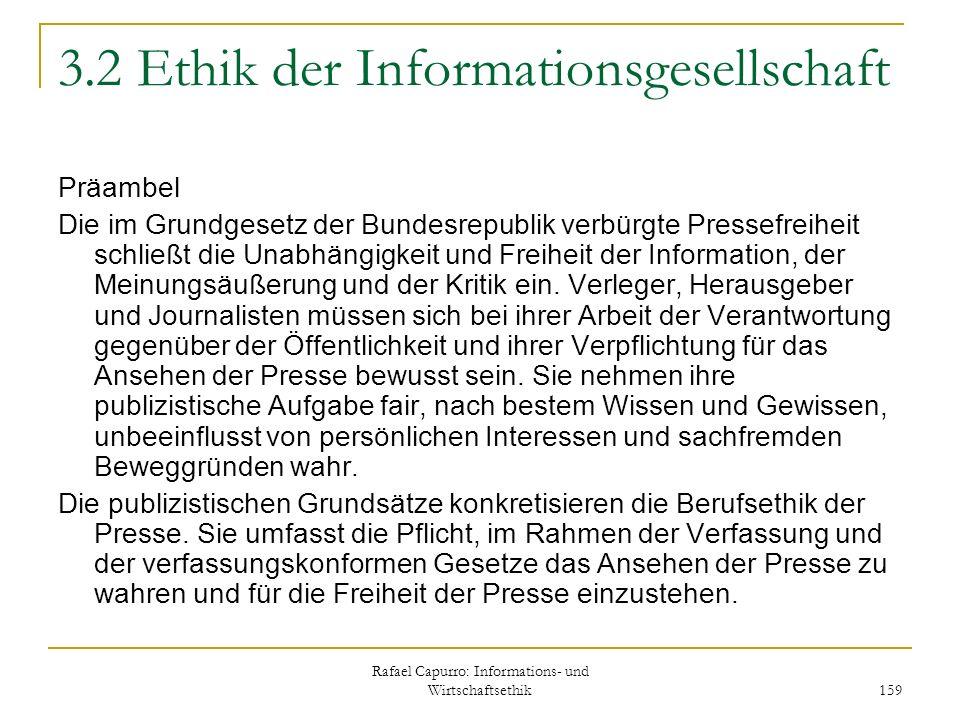 Rafael Capurro: Informations- und Wirtschaftsethik 159 3.2 Ethik der Informationsgesellschaft Präambel Die im Grundgesetz der Bundesrepublik verbürgte