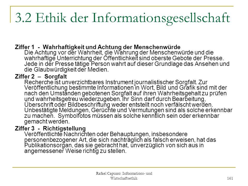 Rafael Capurro: Informations- und Wirtschaftsethik 161 3.2 Ethik der Informationsgesellschaft Ziffer 1 - Wahrhaftigkeit und Achtung der Menschenwürde