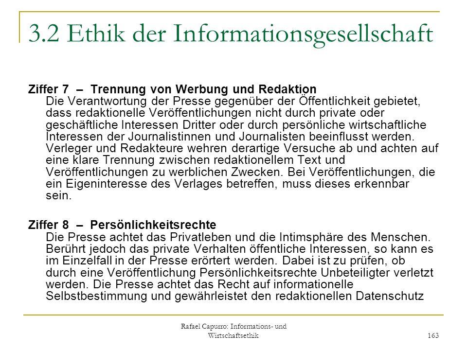 Rafael Capurro: Informations- und Wirtschaftsethik 163 3.2 Ethik der Informationsgesellschaft Ziffer 7 – Trennung von Werbung und Redaktion Die Verant
