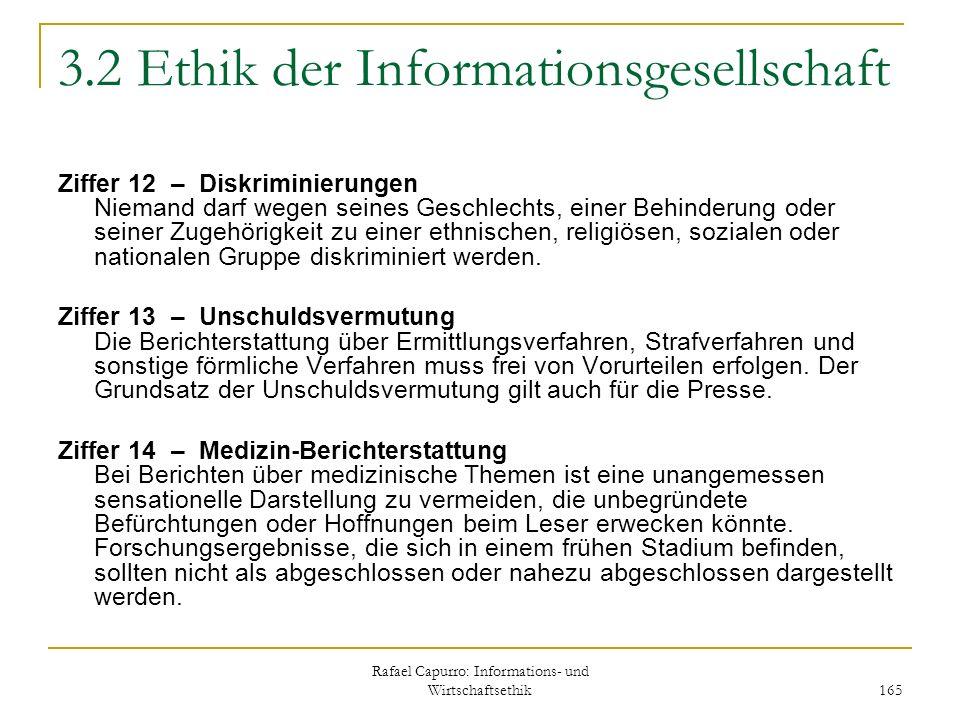 Rafael Capurro: Informations- und Wirtschaftsethik 165 3.2 Ethik der Informationsgesellschaft Ziffer 12 – Diskriminierungen Niemand darf wegen seines