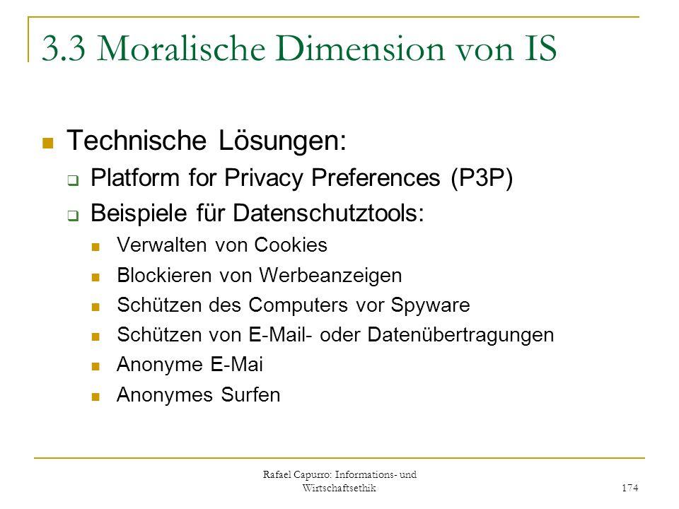 Rafael Capurro: Informations- und Wirtschaftsethik 174 3.3 Moralische Dimension von IS Technische Lösungen: Platform for Privacy Preferences (P3P) Bei