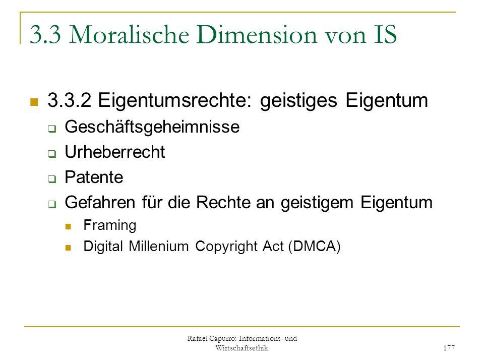 Rafael Capurro: Informations- und Wirtschaftsethik 177 3.3 Moralische Dimension von IS 3.3.2 Eigentumsrechte: geistiges Eigentum Geschäftsgeheimnisse