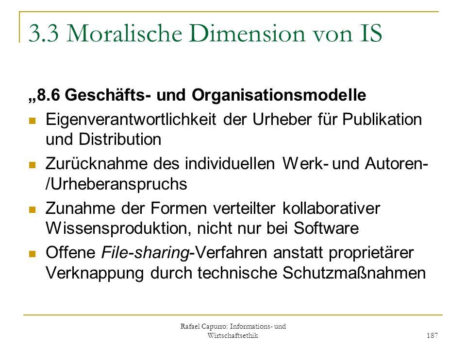 Rafael Capurro: Informations- und Wirtschaftsethik 187 3.3 Moralische Dimension von IS 8.6 Geschäfts- und Organisationsmodelle Eigenverantwortlichkeit