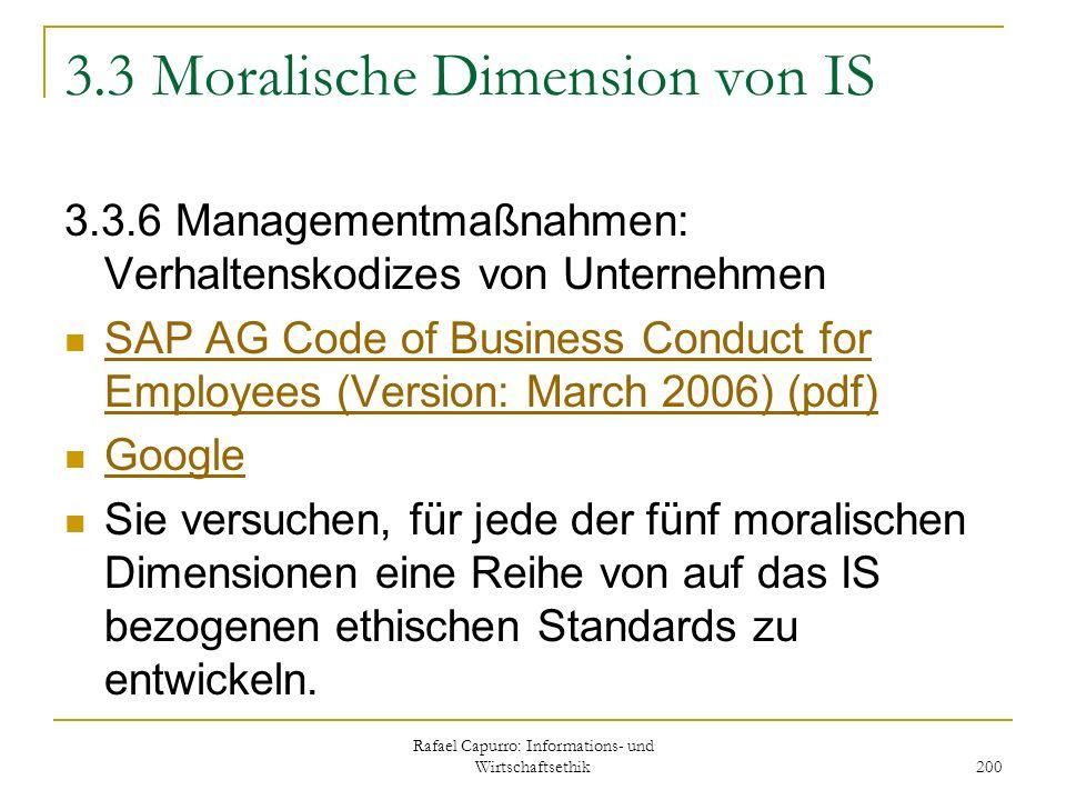 Rafael Capurro: Informations- und Wirtschaftsethik 200 3.3 Moralische Dimension von IS 3.3.6 Managementmaßnahmen: Verhaltenskodizes von Unternehmen SA