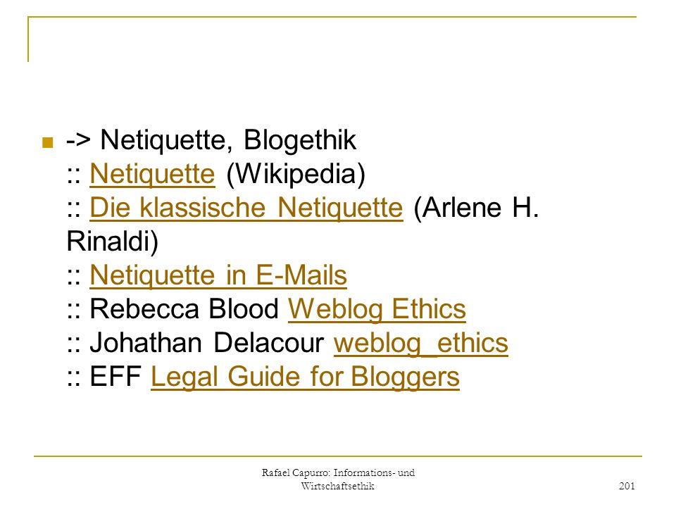 Rafael Capurro: Informations- und Wirtschaftsethik 201 -> Netiquette, Blogethik :: Netiquette (Wikipedia) :: Die klassische Netiquette (Arlene H. Rina