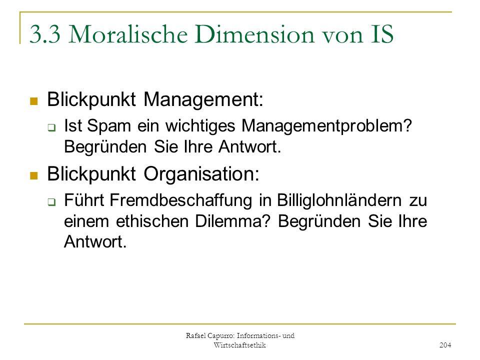 Rafael Capurro: Informations- und Wirtschaftsethik 204 3.3 Moralische Dimension von IS Blickpunkt Management: Ist Spam ein wichtiges Managementproblem
