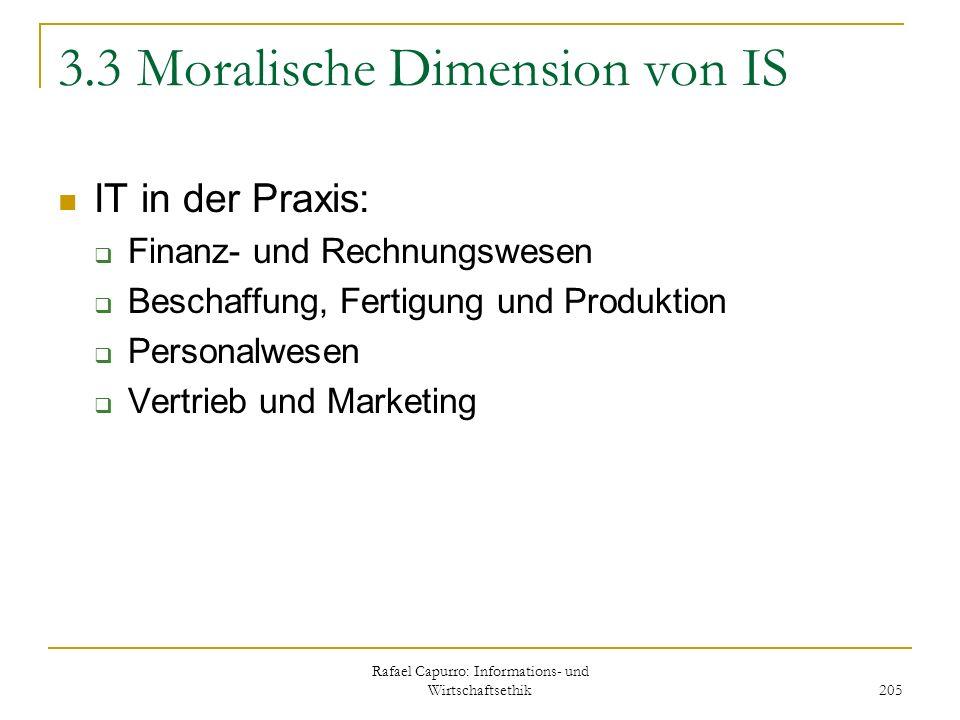 Rafael Capurro: Informations- und Wirtschaftsethik 205 3.3 Moralische Dimension von IS IT in der Praxis: Finanz- und Rechnungswesen Beschaffung, Ferti