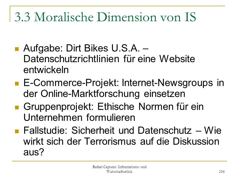 Rafael Capurro: Informations- und Wirtschaftsethik 206 3.3 Moralische Dimension von IS Aufgabe: Dirt Bikes U.S.A. – Datenschutzrichtlinien für eine We