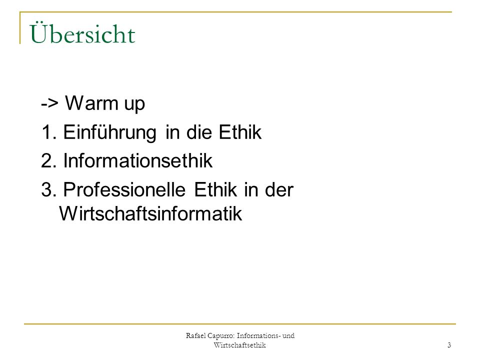 Rafael Capurro: Informations- und Wirtschaftsethik 154 3.2 Ethik der Informationsgesellschaft Consultants will safeguard any confidential information or documents entrusted to them and not divulge any confidential information without the consent of the client.