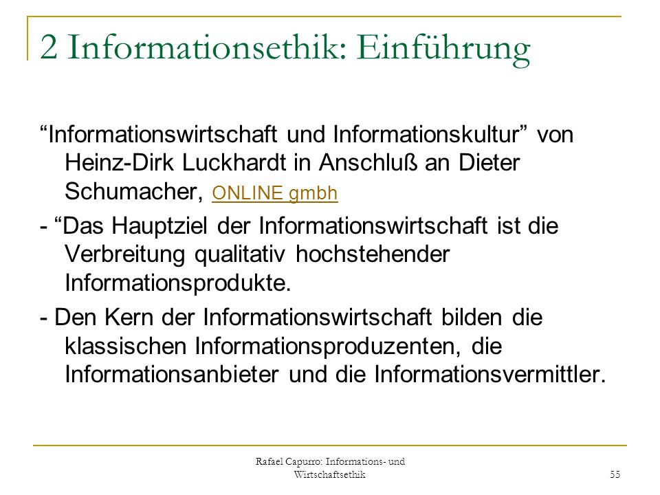 Rafael Capurro: Informations- und Wirtschaftsethik 55 2 Informationsethik: Einführung Informationswirtschaft und Informationskultur von Heinz-Dirk Luc