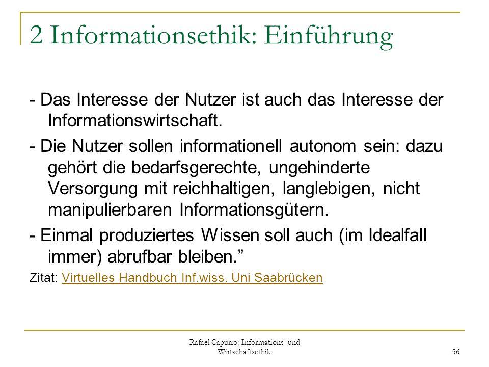 Rafael Capurro: Informations- und Wirtschaftsethik 56 2 Informationsethik: Einführung - Das Interesse der Nutzer ist auch das Interesse der Informatio