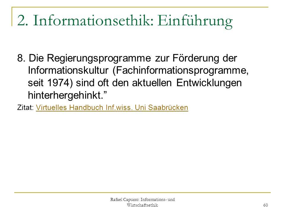 Rafael Capurro: Informations- und Wirtschaftsethik 60 2. Informationsethik: Einführung 8. Die Regierungsprogramme zur Förderung der Informationskultur