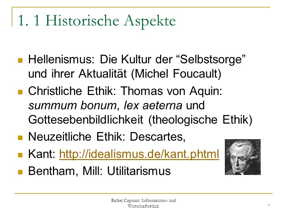 Rafael Capurro: Informations- und Wirtschaftsethik 7 1. 1 Historische Aspekte Hellenismus: Die Kultur der Selbstsorge und ihrer Aktualität (Michel Fou