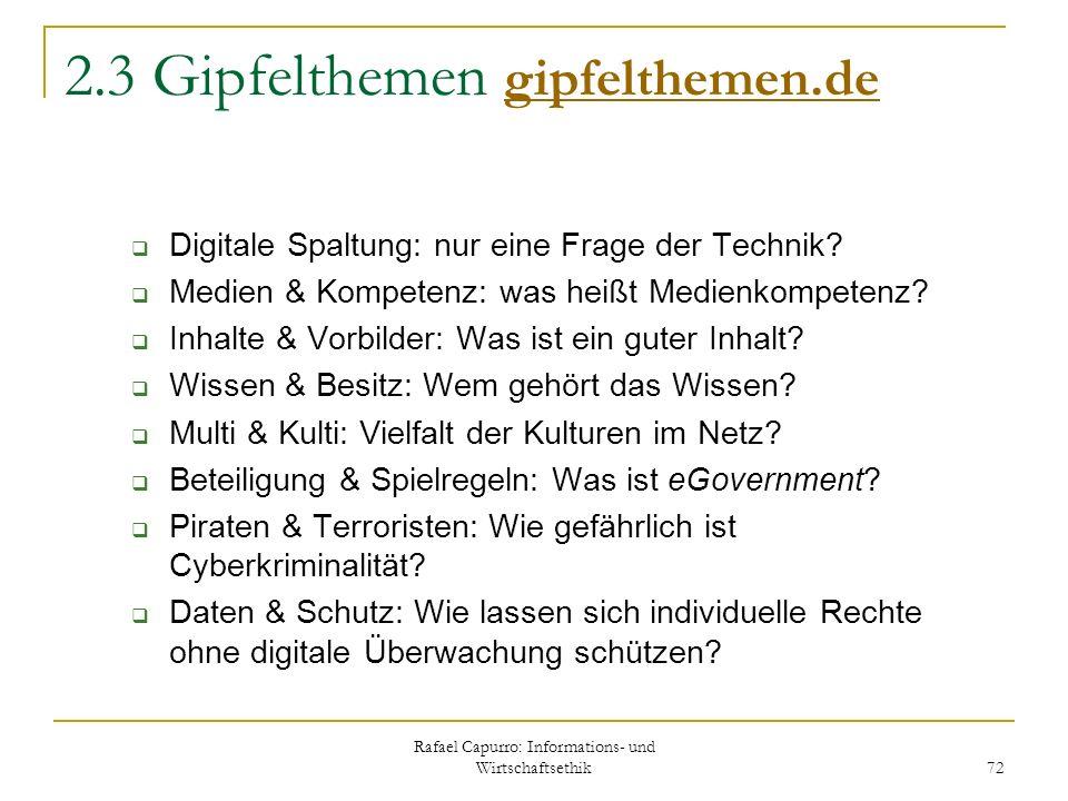 Rafael Capurro: Informations- und Wirtschaftsethik 72 2.3 Gipfelthemen gipfelthemen.de gipfelthemen.de Digitale Spaltung: nur eine Frage der Technik?