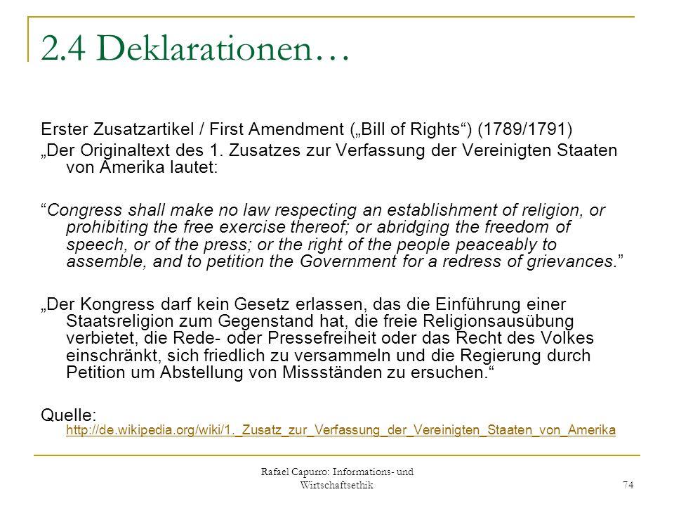 Rafael Capurro: Informations- und Wirtschaftsethik 74 2.4 Deklarationen… Erster Zusatzartikel / First Amendment (Bill of Rights) (1789/1791) Der Origi