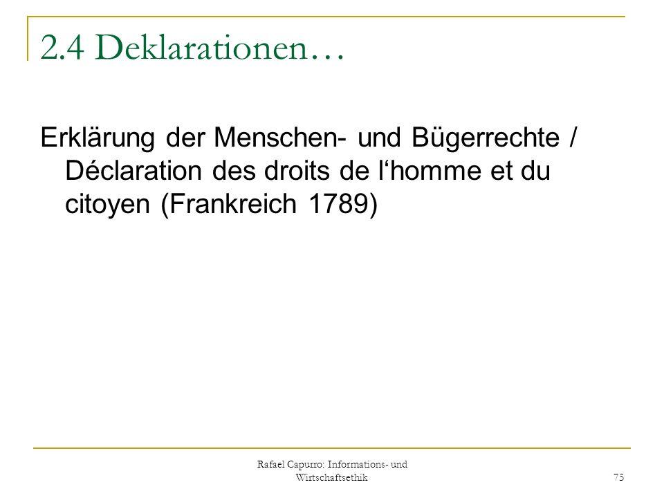 Rafael Capurro: Informations- und Wirtschaftsethik 75 2.4 Deklarationen… Erklärung der Menschen- und Bügerrechte / Déclaration des droits de lhomme et