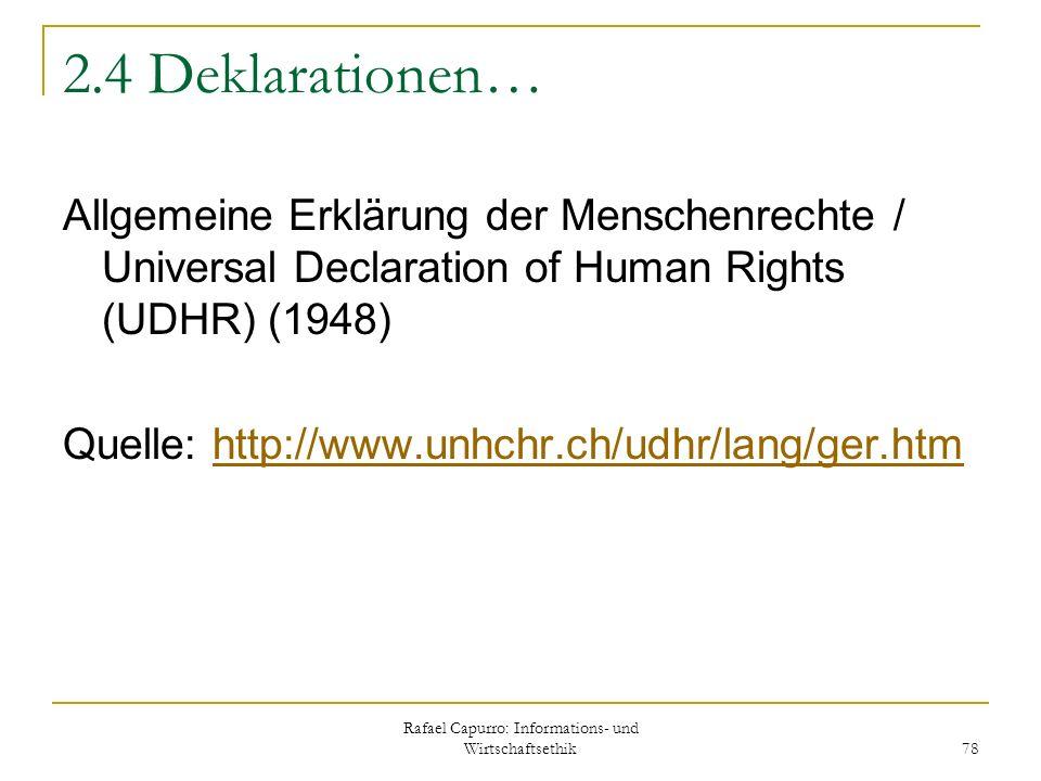 Rafael Capurro: Informations- und Wirtschaftsethik 78 2.4 Deklarationen… Allgemeine Erklärung der Menschenrechte / Universal Declaration of Human Righ