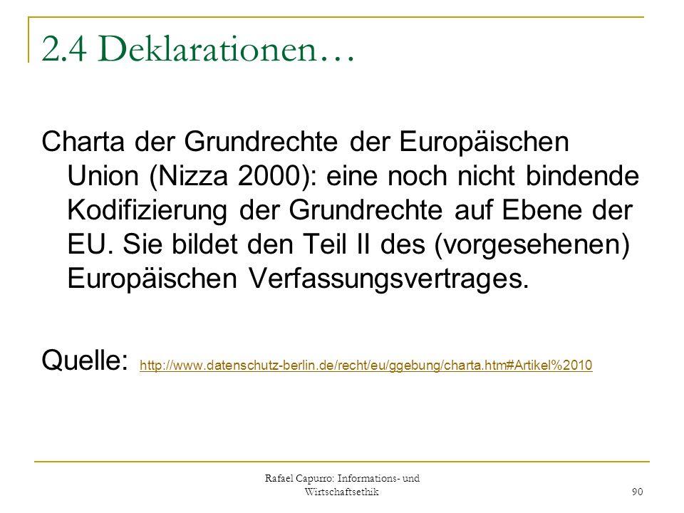 Rafael Capurro: Informations- und Wirtschaftsethik 90 2.4 Deklarationen… Charta der Grundrechte der Europäischen Union (Nizza 2000): eine noch nicht b