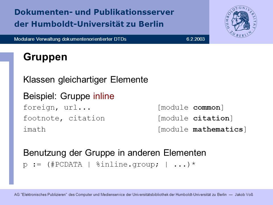 Dokumenten- und Publikationsserver der Humboldt-Universität zu Berlin Modulare Verwaltung dokumentenorientierter DTDs6.2.2003 AG