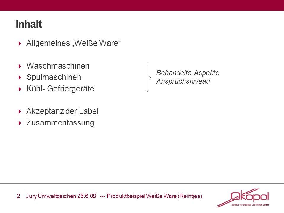 13 Jury Umweltzeichen 25.6.08 --- Produktbeispiel Weiße Ware (Reintjes) Anforderungen der Instrumente: Kühl- Gefriergeräte 2008 RAL-UZ-75 (2001) EbP-Direktive (Vorstudie)2004 2008 Schadstoffe Keine halogenierten org.