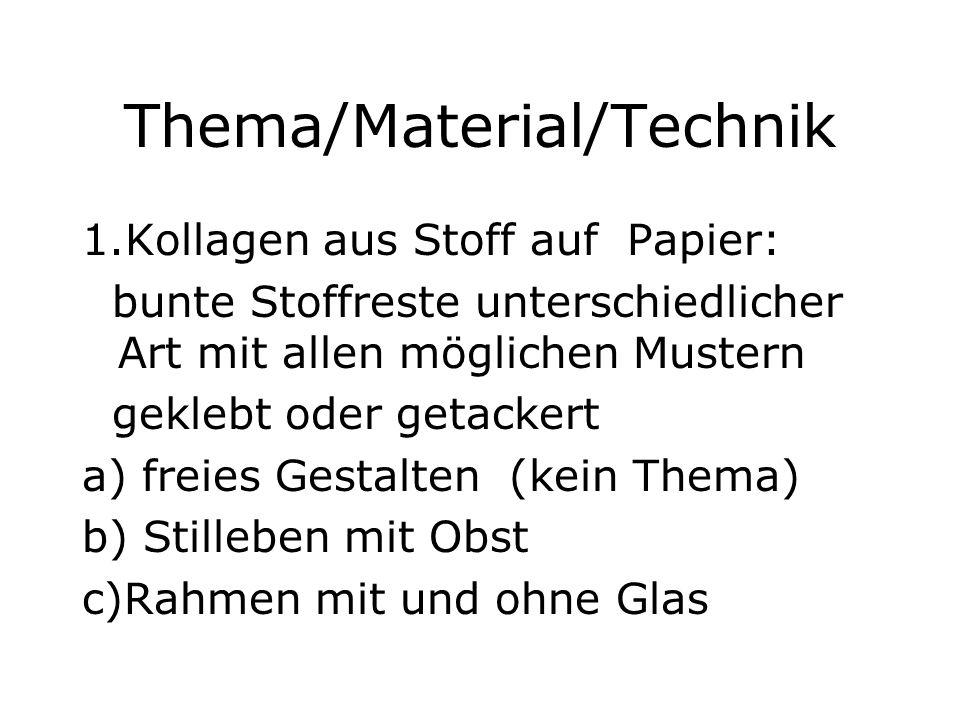 Thema/Material/Technik 1.Kollagen aus Stoff auf Papier: bunte Stoffreste unterschiedlicher Art mit allen möglichen Mustern geklebt oder getackert a) f
