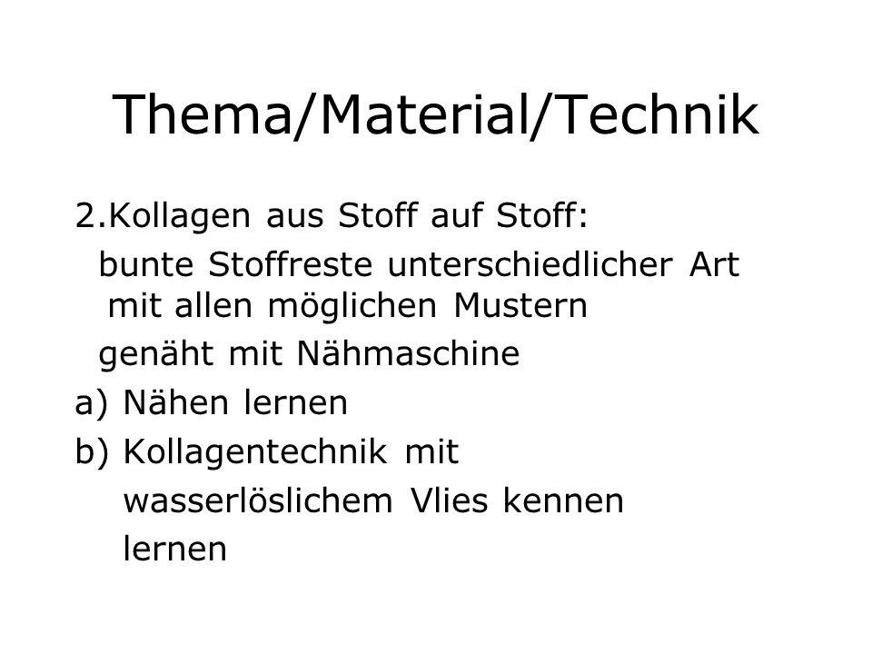Thema/Material/Technik c) Frei Motive gestalten d) Zwischen Vlies nähen e) Vlies auflösen f) Das Motiv als Bild oder Applikation verwenden, z.b.