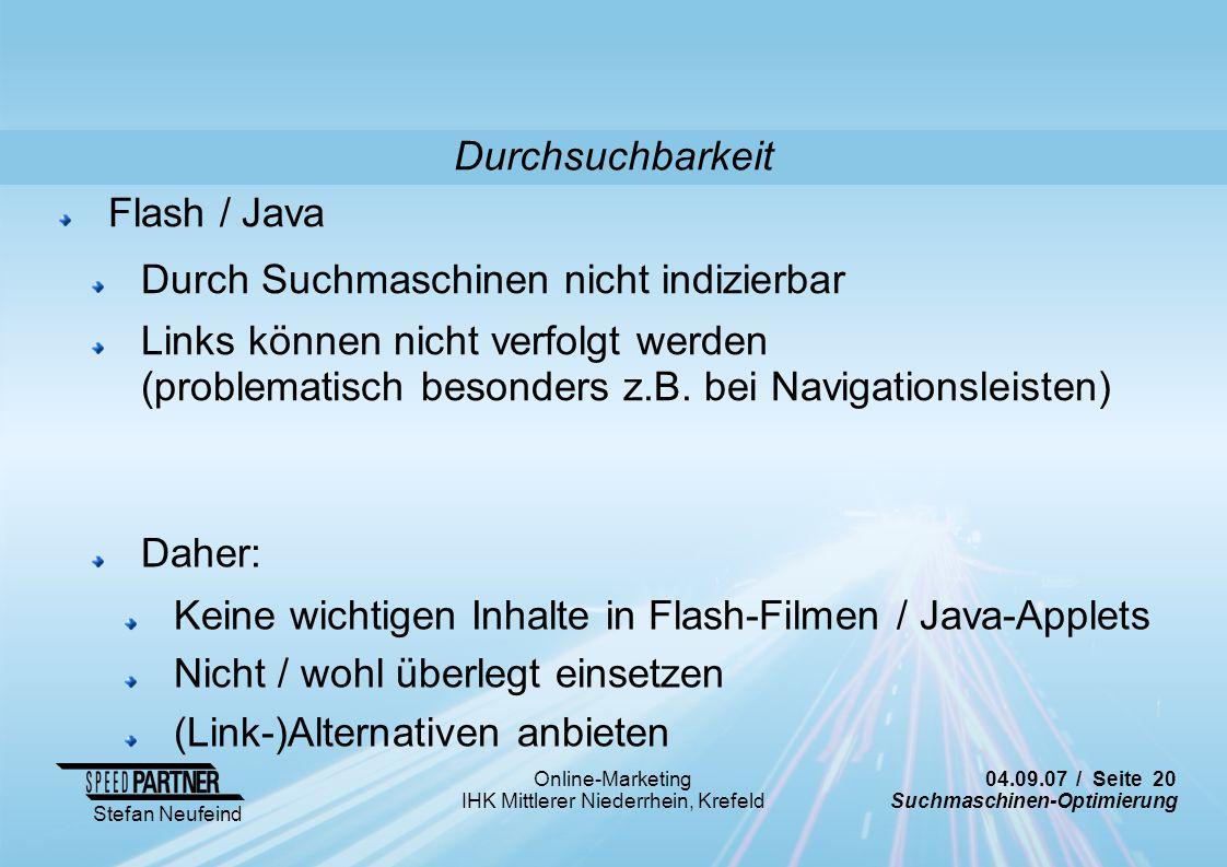 04.09.07 / Seite 20 Suchmaschinen-Optimierung Stefan Neufeind Online-Marketing IHK Mittlerer Niederrhein, Krefeld Flash / Java Durch Suchmaschinen nic