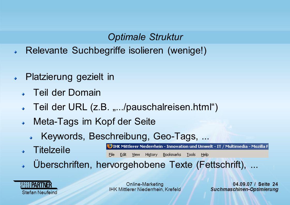 04.09.07 / Seite 24 Suchmaschinen-Optimierung Stefan Neufeind Online-Marketing IHK Mittlerer Niederrhein, Krefeld Relevante Suchbegriffe isolieren (we