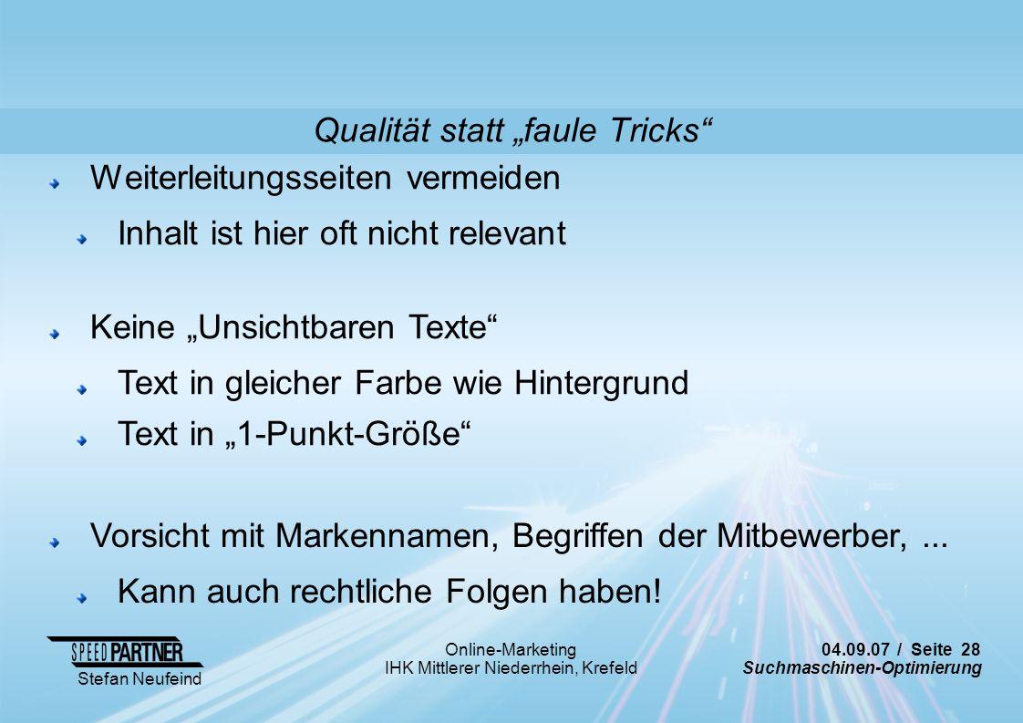04.09.07 / Seite 28 Suchmaschinen-Optimierung Stefan Neufeind Online-Marketing IHK Mittlerer Niederrhein, Krefeld Weiterleitungsseiten vermeiden Inhal
