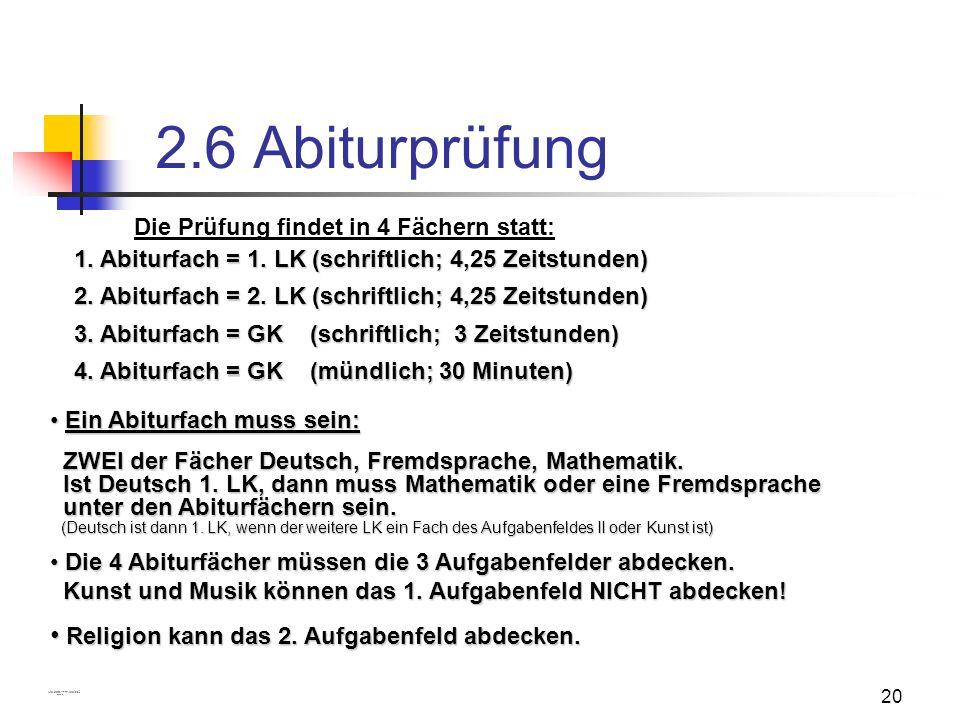20 1. Abiturfach = 1. LK (schriftlich; 4,25 Zeitstunden) 2. Abiturfach = 2. LK (schriftlich; 4,25 Zeitstunden) 3. Abiturfach = GK (schriftlich; 3 Zeit