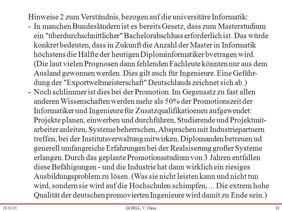 29.10.05GI HILL, V. Claus17 Hinweise 1 zum Verständnis, bezogen auf die universitäre Informatik: -Zurzeit werden