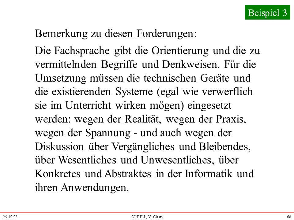 29.10.05GI HILL, V. Claus67 Die Informatik sollte einen Plan ihrer Ausweitung und ihrer Weiterentwicklung erstellen und hierbei zugleich die jeweilige