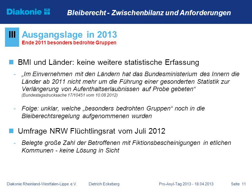 Seite 11 BMI und Länder: keine weitere statistische Erfassung -Im Einvernehmen mit den Ländern hat das Bundesministerium des Innern die Länder ab 2011