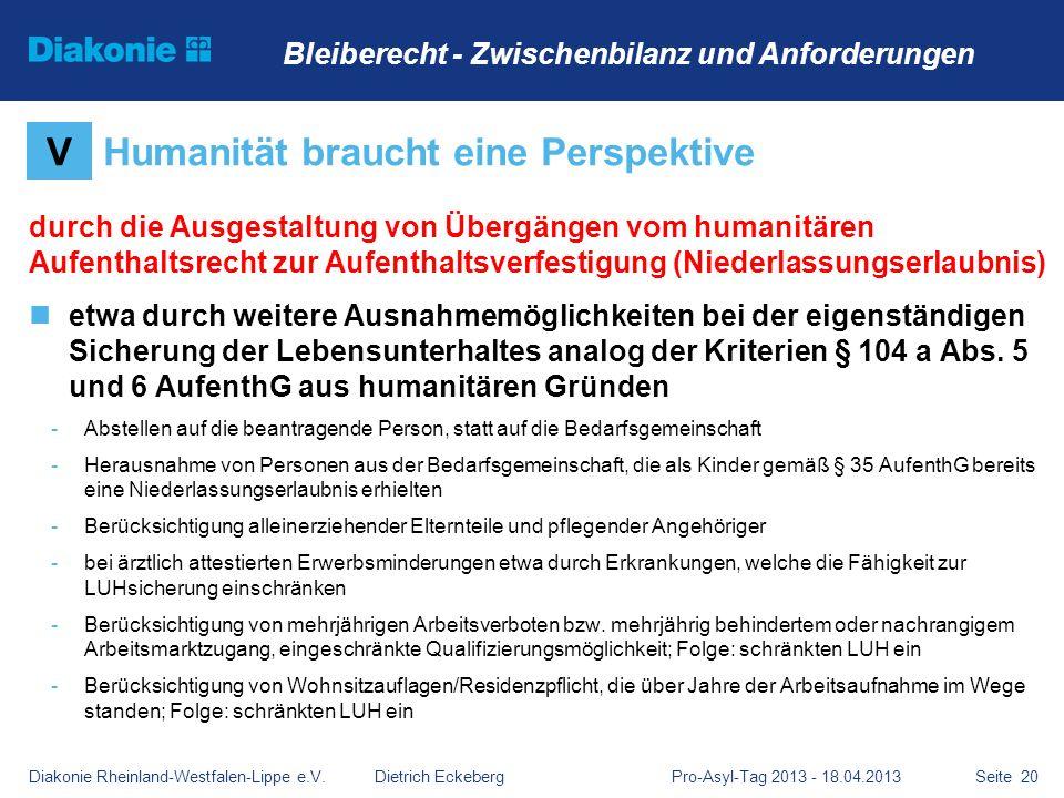 Seite 20 durch die Ausgestaltung von Übergängen vom humanitären Aufenthaltsrecht zur Aufenthaltsverfestigung (Niederlassungserlaubnis) etwa durch weit