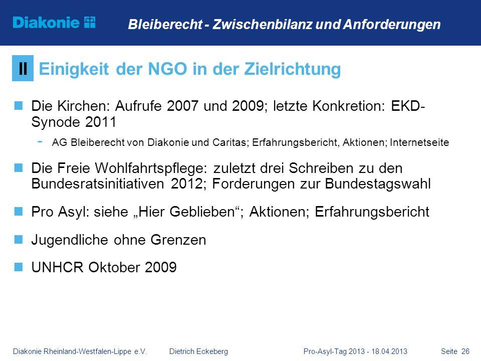 Seite 26 Die Kirchen: Aufrufe 2007 und 2009; letzte Konkretion: EKD- Synode 2011 - AG Bleiberecht von Diakonie und Caritas; Erfahrungsbericht, Aktione