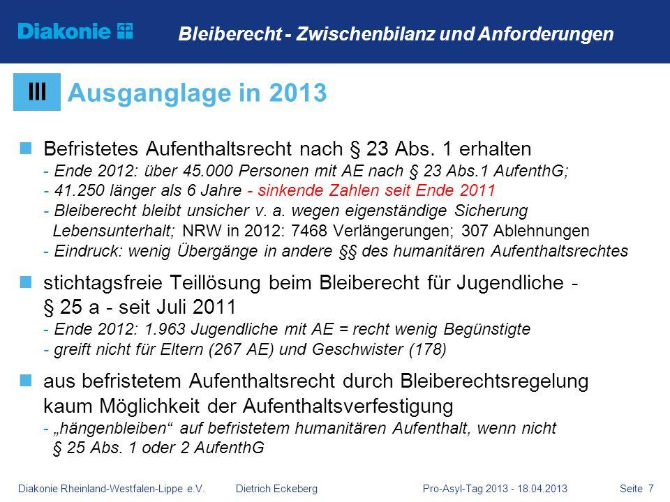 Seite 7 Befristetes Aufenthaltsrecht nach § 23 Abs. 1 erhalten - Ende 2012: über 45.000 Personen mit AE nach § 23 Abs.1 AufenthG; - 41.250 länger als