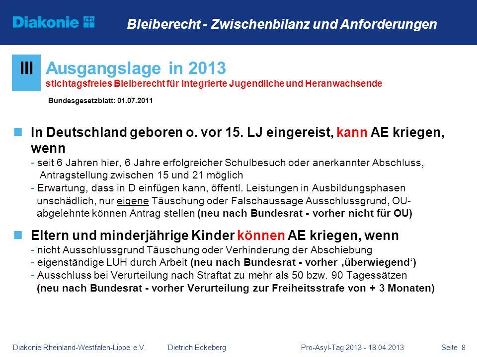 Seite 8 In Deutschland geboren o. vor 15. LJ eingereist, kann AE kriegen, wenn - seit 6 Jahren hier, 6 Jahre erfolgreicher Schulbesuch oder anerkannte