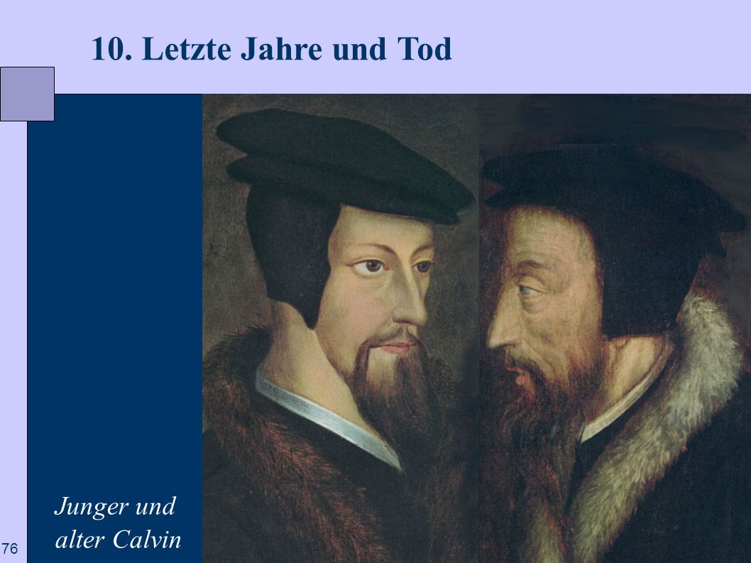 76 10. Letzte Jahre und Tod Junger und alter Calvin