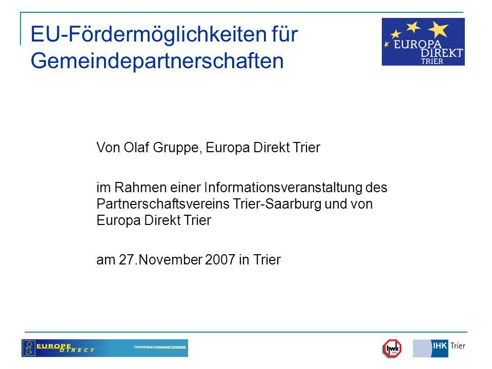 EU-Fördermöglichkeiten für Gemeindepartnerschaften Von Olaf Gruppe, Europa Direkt Trier im Rahmen einer Informationsveranstaltung des Partnerschaftsve