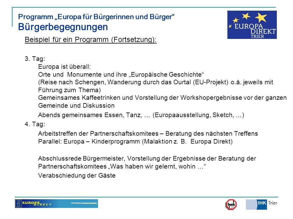 Programm Europa für Bürgerinnen und Bürger Bürgerbegegnungen Beispiel für ein Programm (Fortsetzung): 3. Tag: Europa ist überall: Orte und Monumente u