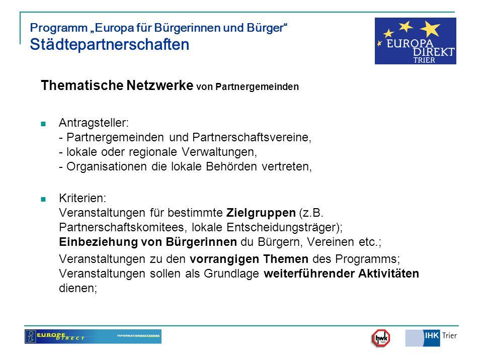 Programm Europa für Bürgerinnen und Bürger Städtepartnerschaften Thematische Netzwerke von Partnergemeinden Antragsteller: - Partnergemeinden und Part